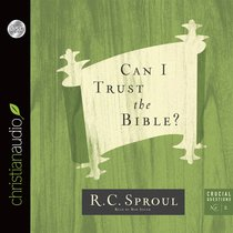 Can I Trust the Bible? (Uanbridged, 2 CDS) (#02 in Crucial Questions Audiobook Series)
