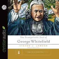 The Evangelistic Zeal of George Whitefield (Unabridged, 4 Cds)