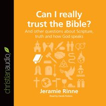 Can I Really Trust the Bible? (Unabridged, 3 CDS) (Questions Christian Ask Audio Series)