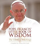 Pope Francis' Little Book of Wisdom Paperback