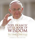 Pope Francis? Little Book of Wisdom eBook