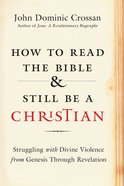 How to Read the Bible and Still Be a Christian Hardback