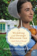 A Wedding At the Orange Blossom Inn (#03 in Amish Brides Of Pinecraft Series)