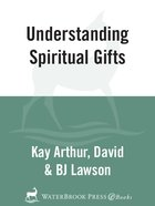 Understanding Spiritual Gifts (40 Minute Bible Study Series) eBook