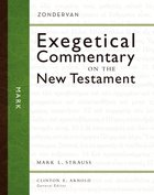 Mark (Zondervan Exegetical Commentary Series On The New Testament)