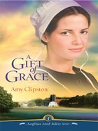 A Gift of Grace (#01 in Kauffman Amish Bakery Series) eBook