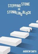 Stepping Stone Or Stumbling Block? eBook