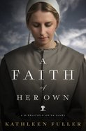 A Faith of Her Own (Middlefield Amish Novel Series) eBook