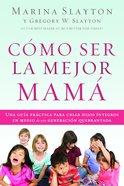 Cmo Ser La Mejor Mam eBook