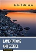 Lamentations and Ezekiel For Everyone (Old Testament Guide For Everyone Series) Paperback