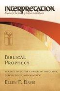 Biblical Prophecy (Interpretation Bible Study Series) Hardback