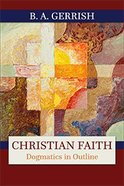 Christian Faith: Dogmatics in Outline Paperback