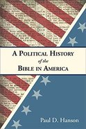 A Political History of the Bible in America Paperback