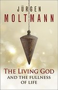 The Living God and the Fullness of Life Paperback