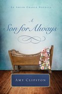 A Son For Always (An Amish Cradle Novella Series)