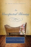 An Unexpected Blessing (An Amish Cradle Novella Series) eBook