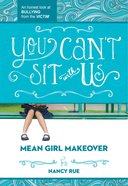 You Can't Sit With Us (#02 in Mean Girl Makeover Trilogy Series) eBook