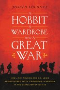 Hobbit, a Wardrobe, and a Great War, a eBook