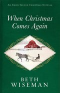 When Christmas Comes Again (An Amish Second Christmas Novella Series) eBook