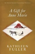 A Gift For Anne Marie (An Amish Second Christmas Novella Series) eBook