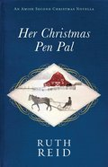 Her Christmas Pen Pal (An Amish Second Christmas Novella Series) eBook