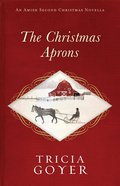 The Christmas Aprons (An Amish Second Christmas Novella Series)
