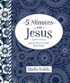 Making Today Matter (5 Minutes With Jesus Series) eBook