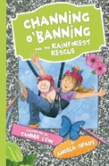 Channing Obanning and the Rainforest Rescue eBook