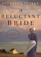 A Reluctant Bride (#01 in An Amish Of Birch Creek Novel Series) eBook