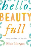 Hello, Beauty Full eBook