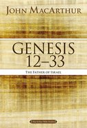 Genesis 12 to 33 (#02 in Macarthur Bible Study Series)