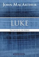Luke: The Savior of the World (Macarthur Bible Study Series) Paperback