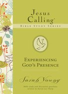 Experiencing God's Presence (#01 in Jesus Calling Bible Study Series) eBook