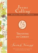 Trusting in Christ (#02 in Jesus Calling Bible Study Series) eBook