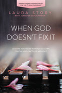When God Doesn't Fix It eBook
