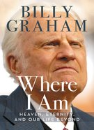 Where I Am: Heaven, Eternity and Our Life Beyond eBook