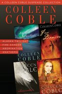 A Colleen Coble Suspense Collection (Women Of Faith Fiction Series) eBook