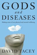 Gods and Diseases: Making Sense of Our Physical and Mental Wellbeing eBook