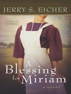 A Blessing For Miriam (#02 in Land Of Promise Series)