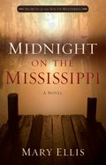 Midnight on the Mississippi (#01 in Secrets Of The South Mysteries Series) Paperback