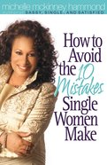 How to Avoid the 10 Mistakes Single Women Make Paperback