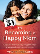31 Days to Becoming a Happy Mom Paperback