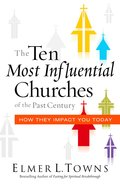 The Ten Most Influential Churches of the Past Century eBook