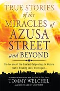 True Stories of the Miracles of Azusa Street and Beyond eBook