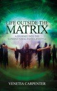 Life Outside the Matrix eBook