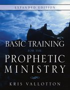 Basic Training For the Prophetic Ministry Expanded Edition eBook