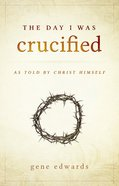 The Day I Was Crucified eBook