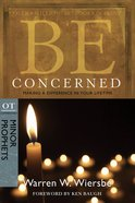 Be Concerned (Minor Prophets: Amos + Obadiah + Micah + Zephaniah) (Be Series) eBook