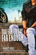 Too Far to Say Far Enough (#03 in Reluctant Prophet Series) eBook