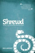 Shrewd - Daring to Live the Startling Command of Jesus eBook